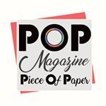 POP MAGAZINE, PIECE OF PAPER: STORIE DI CARTA PER UN MAGAZINE ON LINE